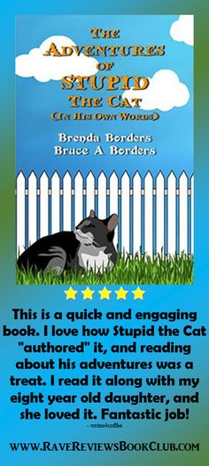 Authored by the cat? Check out this adventerous novel by Bruce A. Borders @BruceABorders #RRBC and his daughter! The Adventures of Stupid the Cat is a fun, quick and engaging read.