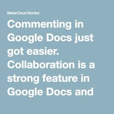Commenting in Google Docs just got easier. Collaboration is a strong feature in Google Docs and now there's a feature to make your comment faster.