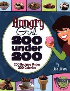 """Read """"Hungry Girl: 200 Under 200 200 Recipes Under 200 Calories"""" by Lisa Lillien available from Rakuten Kobo. Hungry Girl mania is sweeping the nation! The New York Times bestselling phenomenon delivers even more yum-tastic recipe. No Calorie Foods, Low Calorie Recipes, Diet Recipes, Healthy Recipes, Healthy Foods, Recipies, Diet Foods, Healthy Habbits, Healthier Desserts"""