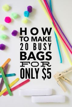 How to make 20 busy bags for only $5 - a great shopping list and huge list of links to keep your toddler occupied!