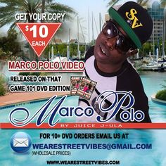 MARCO POLO By: JUICE J-ULA!! Video Released On that Game 101 DVD EDITION !! Get Your Copy NOW!! For only $10 For 10+ DVD Orders Email us at wearestreetvibes@gmail.com #Game101 #Faceworld #Marco #Polo #Wearestreetvibes #Juicejula #Rickb #KevinGates #DVD #SV