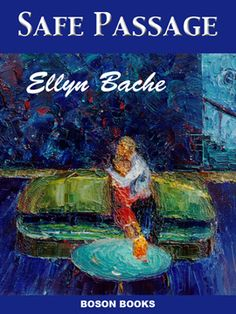 Safe Passage - Ellyn Bache