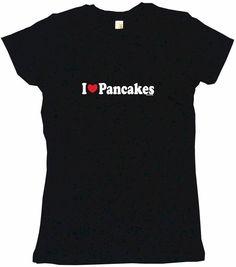 I Heart Love Pancakes Tee Shirt OR Hoodie Sweat