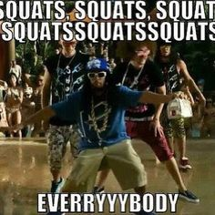 Squats!!! Some days my Zumba instructor goes squat crazy. She's still awesome, but ouch. lol