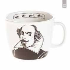 "Mug Shakespeare - Inscription on a mug: ""much ado about coffee"". White coffee/tea mug from 100% porcelain. Just the right size for a grand latte."