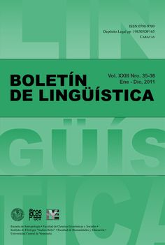 Boletín de Lingüística 2002 - 2011 disponible en Saber UCV http://saber.ucv.ve/ojs/index.php/rev_bl/issue/archive