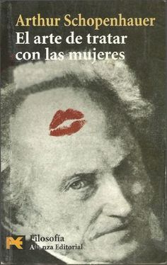 Arthur Schopenhauer - El Arte de Tratar Con Mujeres.pdf Book Club Books, Book Lists, Books To Read, My Books, Mad Movies, Love Yourself Lyrics, Magick Book, Book Writer, Vintage Books