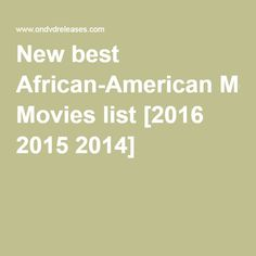 New best African-American Movies list [2016 2015 2014]