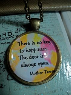 Mother Teresa Quote- Inspirational quote jewelry- Glass Pendant- Key to Happiness Pendant