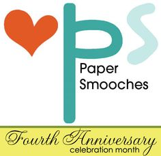 Paper Smooches turns FOUR!!! HAPPY Fourth Anniversary Paper Smooches!!! www.papersmooches.net http://papersmooches.blogspot.com.au/2015/02/paper-smooches-turns-four.html