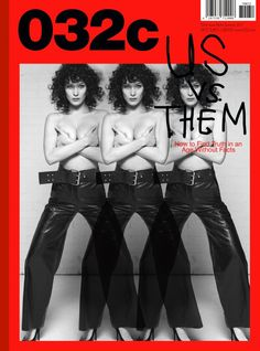 """032c ISSUE 32 - SUMMER 2017 """"US vs. THEM"""" is OUT NOW - 032c Workshop"""