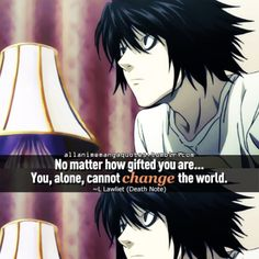 True facts with L Lawliet Sad Anime Quotes, Manga Quotes, L Death Note, L Lawliet, Character Quotes, Genius Quotes, L And Light, Shinigami, Fact Quotes
