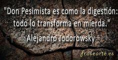 Frases para optimistas de Alejandro Jodorowsky