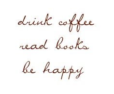 drink coffee. read books. be happy. Coffee Art, Arabic Calligraphy, Books, Heat Press, Beautiful, Design, Life Quotes, Arabic Handwriting, Livros