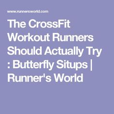 The CrossFit Workout Runners Should Actually Try : Butterfly Situps   Runner's World
