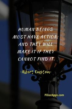 Human being must have action, and they will make it, if they cannot find it_Einstein. #alberteinsteinquotesabouthumanity #einsteinlawofattractio Albert Einstein Thoughts, Albert Einstein Quotes, Hi Quotes, Need Quotes, Nobel Prize In Physics, Humanity Quotes, Philosophy Of Science, Modern Physics, Theoretical Physics
