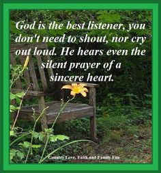 Silent Prayer, Cry Out, In Christ Alone, Good Listener, Inspirational Thoughts, Out Loud, Prayers, Faith, Good Things