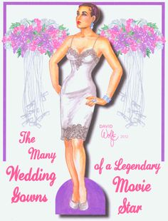 "THE MANY WEDDINGS of A LEGENDARY MOVIE STAR by David Wolfe brand new set featuring a doll and four sheets of outfits. The set shows the varied wedding outfits worn by one of filmdom's most-married super stars; seven wedding outfits from her eight marriages. A tailored suit, gowns of chiffon and lace, plus an exotic, ethnic caftan. Included is the exquisite gown seen on the screen in ""Father of the Bride"", 1 of 2"