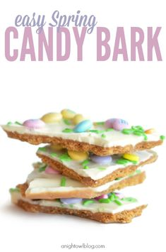 Easy Spring Candy Bark - this looks so easy but so yummy!