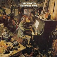 Front cover of Thelonious Monk's UNDERGROUND stereo album of 1968. This gem featured cover art that Dylan must be envying to this day . . .