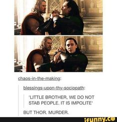 BUT THOR. MURDER (LEGIT DYING CAUSE EVERY SECOND IS CLOSER TO DYING READ THE BIBLE AND BE SAVED-SPOCKOUT)
