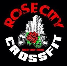"My gym Logo ""Rose City CrossFit"" in Tyler Texas!"
