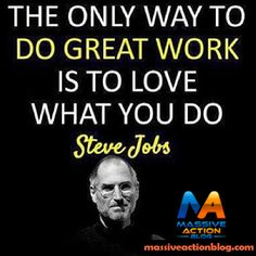 The only way to do great work is to love what you do. - Steve Jobs #massiveactionblog #quotes  For more #inspirational #quotes   _______________________ Double tap if you agree and tag your friends