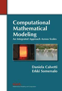 Computational mathematical modeling : an integrated approach across scales Calvetti, Daniela Philadelphia : SIAM, 2013 Novedades Noviembre 2016