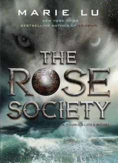 Cover Reveal: The Rose Society (The Young Elites #2) - Marie Lu -On sale October 6th 2015 by G.P. Putnam's Sons Books for Young Readers -Adelina Amouteru's heart has suffered at the hands of both family and friends, turning her down the bitter path of revenge. Now known and feared as the White Wolf, she and her sister flee Kenettra to find other Young Elites in the hopes of building her own army of allies.