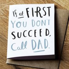 If at first you don't succeed, call Dad. Fathers Day Crafts, Happy Fathers Day, Daddy Day, Daddy Daughter, Dad Quotes, Funny Fathers Day Quotes, Family Quotes, Girl Quotes, Funny Quotes