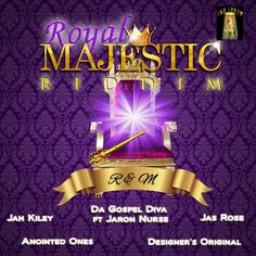 Royal Majestic Riddim (JahLight Records)  #AnointedOnes #DaGospelDiva #Designer'sOriginal #foxfuse #JahKiley #jahlightrecords #JaronNurse #JasRose #RoyalMajesticRiddim