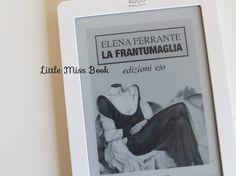 La frantumaglia di Elena Ferrante - Little Miss Book