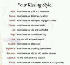 Astrology kissing style of the Zodiac signs Zodiac Sign Traits, Zodiac Signs Horoscope, Zodiac Memes, Zodiac Star Signs, Aquarius Zodiac, Zodiac Quotes, Astrology Zodiac, Astrology Signs, Zodiac Facts