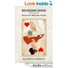Miss Havisham's Revenge, Estella's Missing Years - Kindle edition by Alanna Knight. Literature & Fiction Kindle eBooks @ Amazon.com.