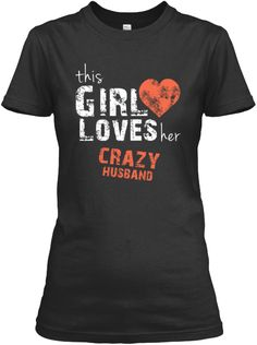If you love your crazy husband so much then this exclusive design is only for you! Grab it now!