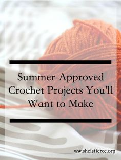 Crochet Patterns You'll Actually Want to Try This Summer
