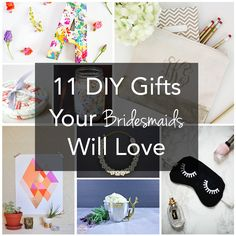 Your best friends deserve the best stuff. Check out 11 great DIYs to give your bridesmaids.