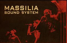 Massilia Sound System is a reggae band formed in Marseille, France in 1984