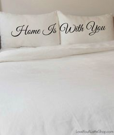 Home Is With You His and Hers Pillow Cases for both Standard and Queen Size Pillows