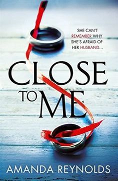 """Read """"Close To Me A incredibly gripping and emotional thriller"""" by Amanda Reynolds available from Rakuten Kobo. She can't remember the last year. Her husband wants to keep it that way. An absolutely gripping family drama about secre. I Love Books, Good Books, Books To Read, Amazing Books, Book Suggestions, Book Recommendations, Book Nerd, Book Club Books, Reading Lists"""
