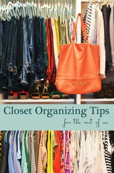 closet organizing. great tips