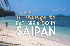 11 Things to Eat, See & Do in #Saipan #Micronesia #travel