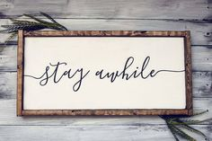Stay While | Farmhouse Sign | Farmhouse Decor | Rustic Decor | Rustic Sign | Rustic | Wood Sign | Framed Sign | Farmstyle | Stay Awhile Sign by craftycozyhomes on Etsy https://www.etsy.com/listing/507780865/stay-while-farmhouse-sign-farmhouse