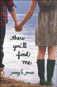 There You'll Find Me by Jenny B. Jones (read January 16, 2013, 5 stars!)