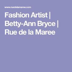 Fashion Artist | Betty-Ann Bryce | Rue de la Maree