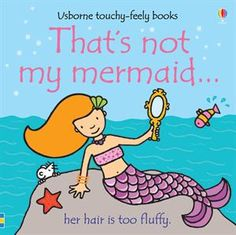 Thats Not My Mermaid. (Usborne Touchy-Feely Books) by Fiona Watt 1409545989 9781409545989 Toddler Books, Childrens Books, Sensory Words, Touch And Feel Book, Fiona Watt, Mermaid Stories, Bright Pictures, Thing 1, Used Books