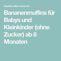 Bananenmuffins für Babys und Kleinkinder (ohne Zucker) ab 8 Monaten