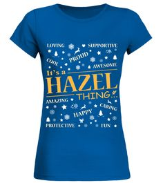 # IT IS HAZEL THING .  IT IS HAZEL THING  A GIFT FOR THE SPECIAL PERSON  It's a unique tshirt, with a special name!   HOW TO ORDER:  1. Select the style and color you want:  2. Click Reserve it now  3. Select size and quantity  4. Enter shipping and billing information  5. Done! Simple as that!  TIPS: Buy 2 or more to save shipping cost!   This is printable if you purchase only one piece. so dont worry, you will get yours.   Guaranteed safe and secure checkout via:  Paypal | VISA…