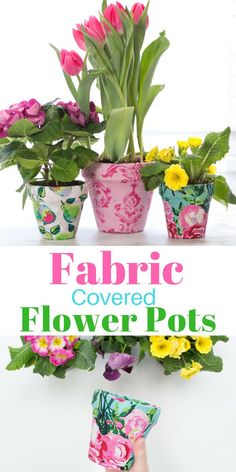 Create Beautiful Fabric Covered Flower Pots with this Simple Tutorial from Sweet Red Poppy! #springcraft #fabric #craft #flowers