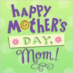 2012 Happy Mother's Day Wallpapers, Pictures & Card Templates Free Download!!!